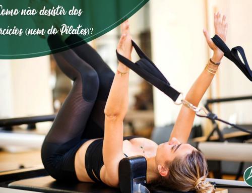 Como não desistir dos exercícios (nem do Pilates)?